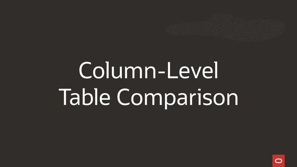 Column-Level Table Comparison