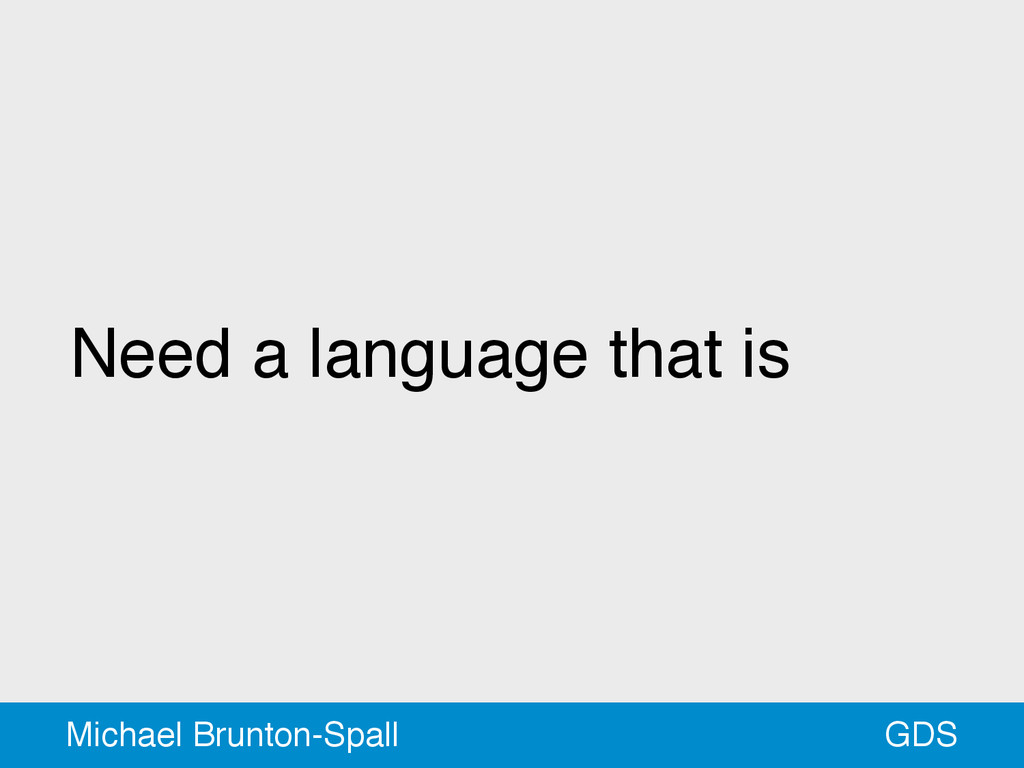 Need a language that is GDS Michael Brunton-Spa...