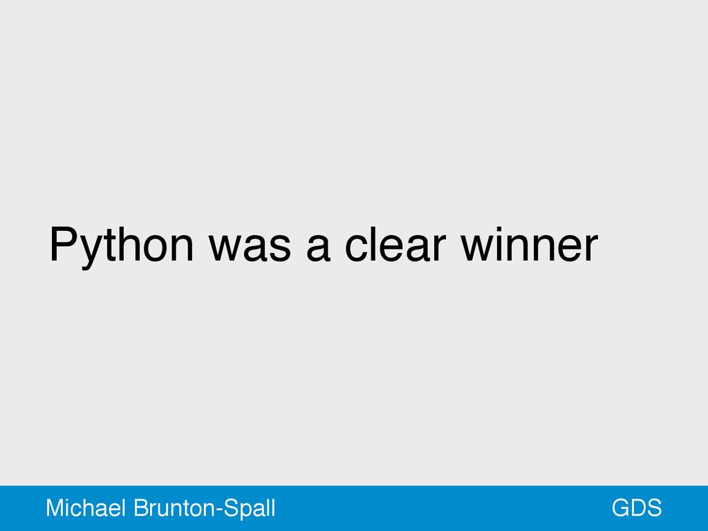 Python was a clear winner GDS Michael Brunton-S...