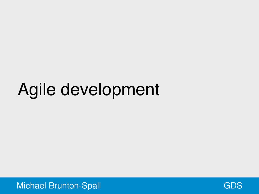 Agile development GDS Michael Brunton-Spall