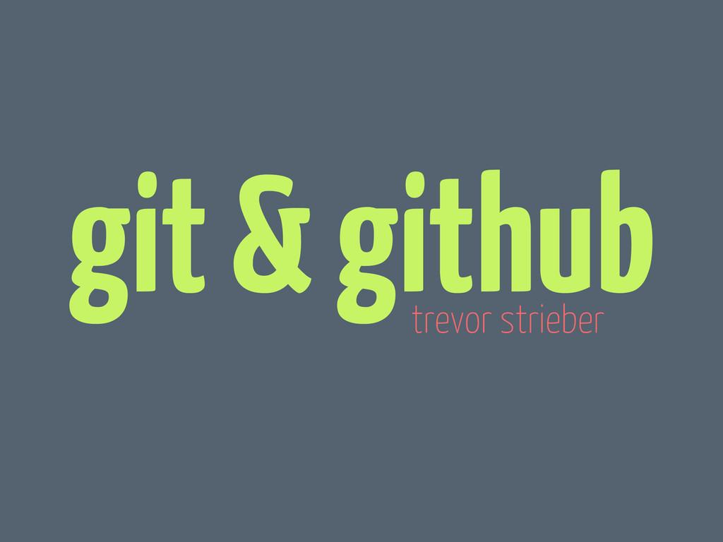 git & github trevor strieber