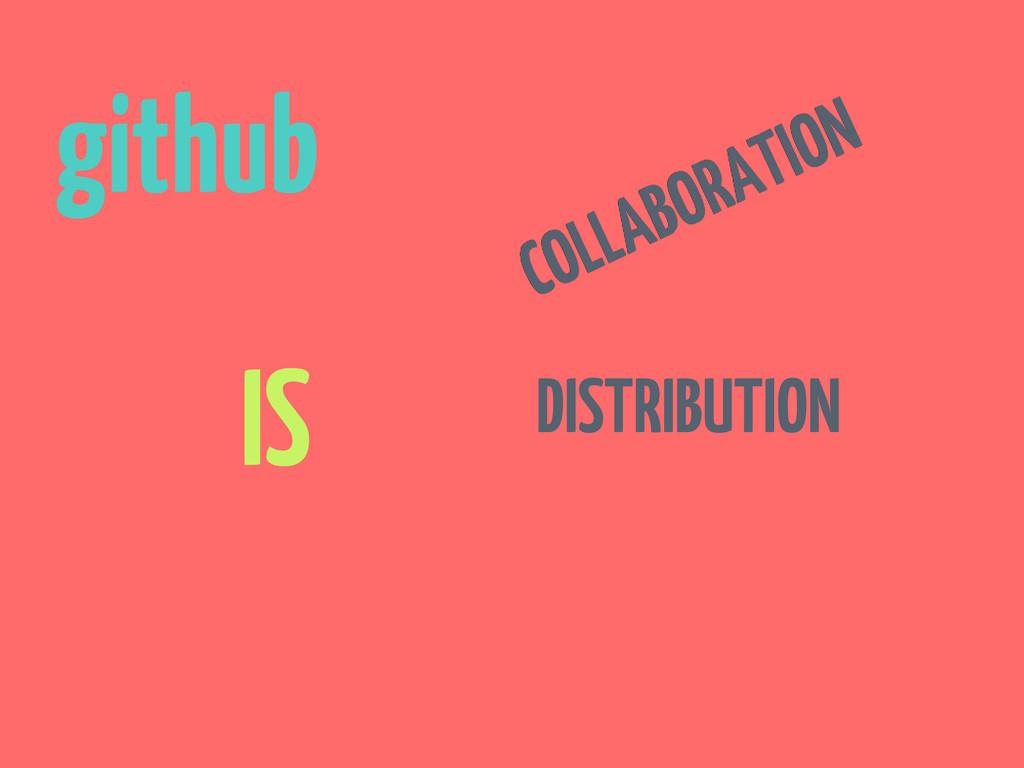 github IS DISTRIBUTION