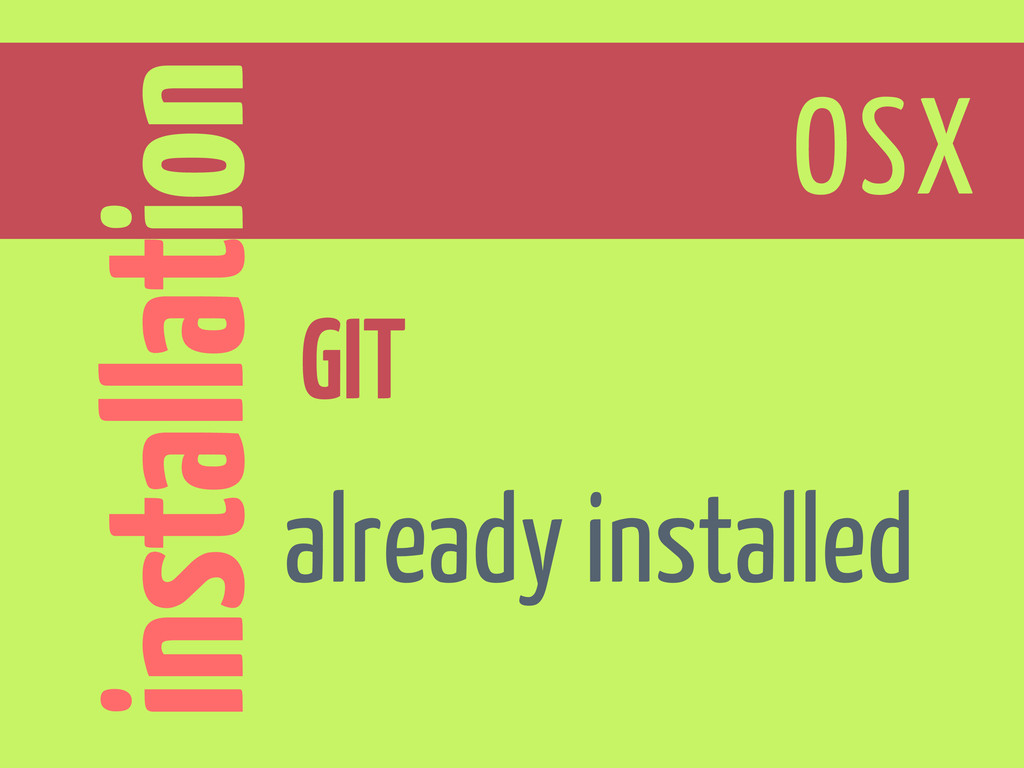 installation OSX GIT already installed