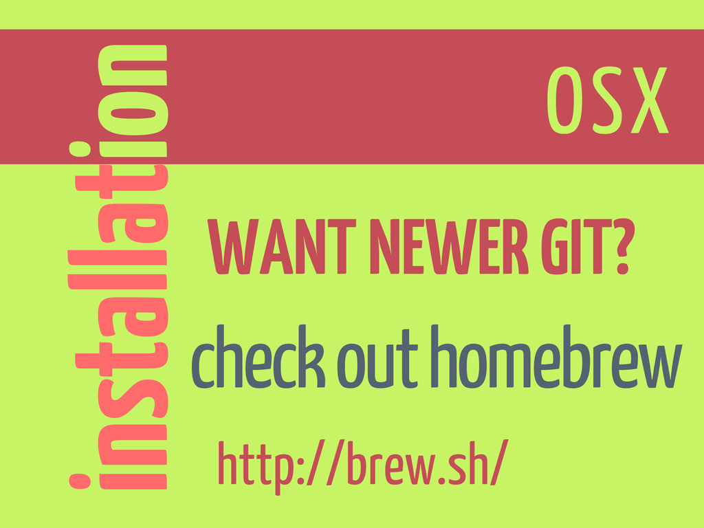 installation OSX WANT NEWER GIT? check out home...