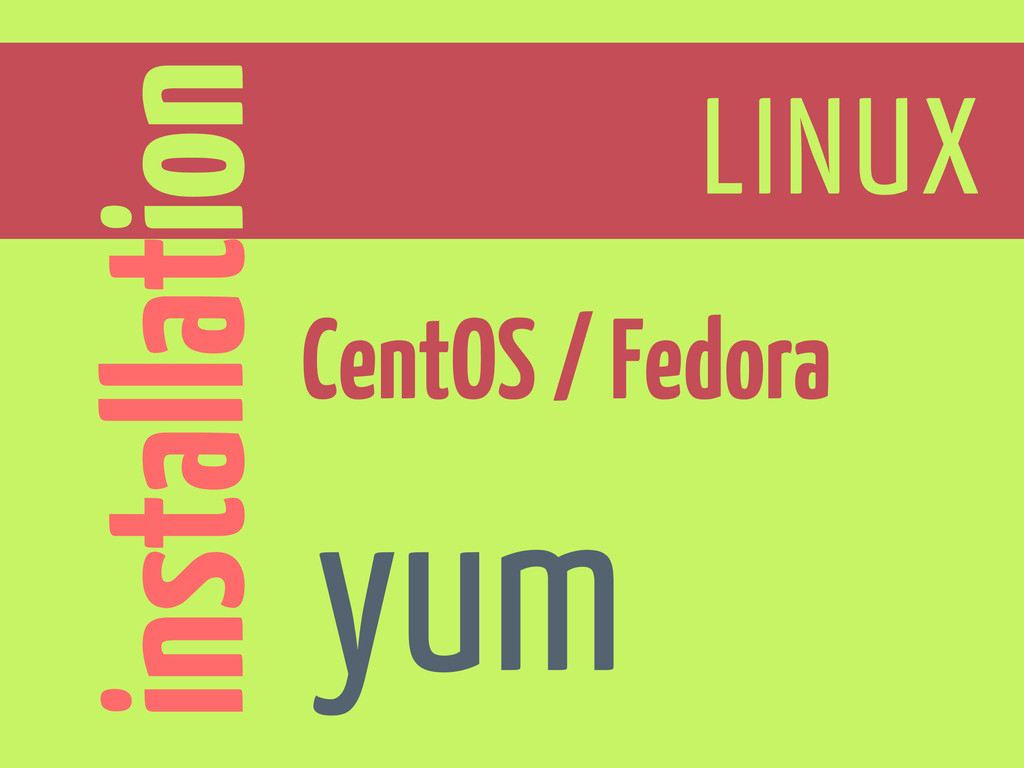 installation LINUX CentOS / Fedora yum