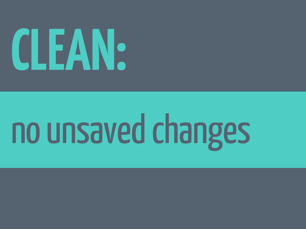 CLEAN: no unsaved changes