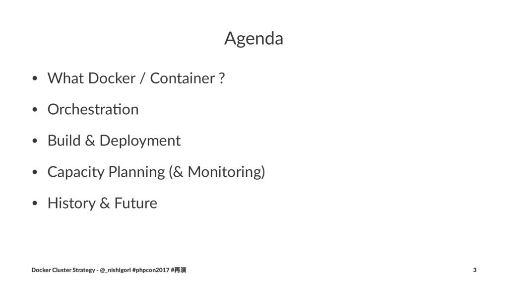 Agenda • What Docker / Container ? • Orchestra4...