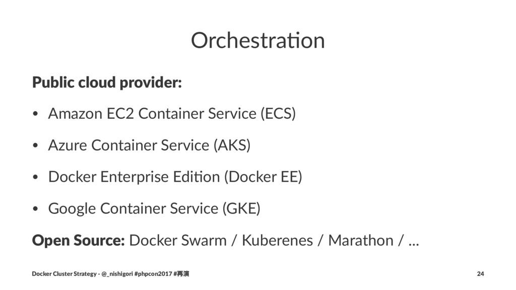 Orchestra)on Public cloud provider: • Amazon EC...
