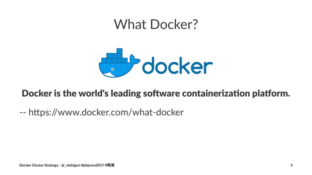 What Docker? Docker is the world's leading so3w...
