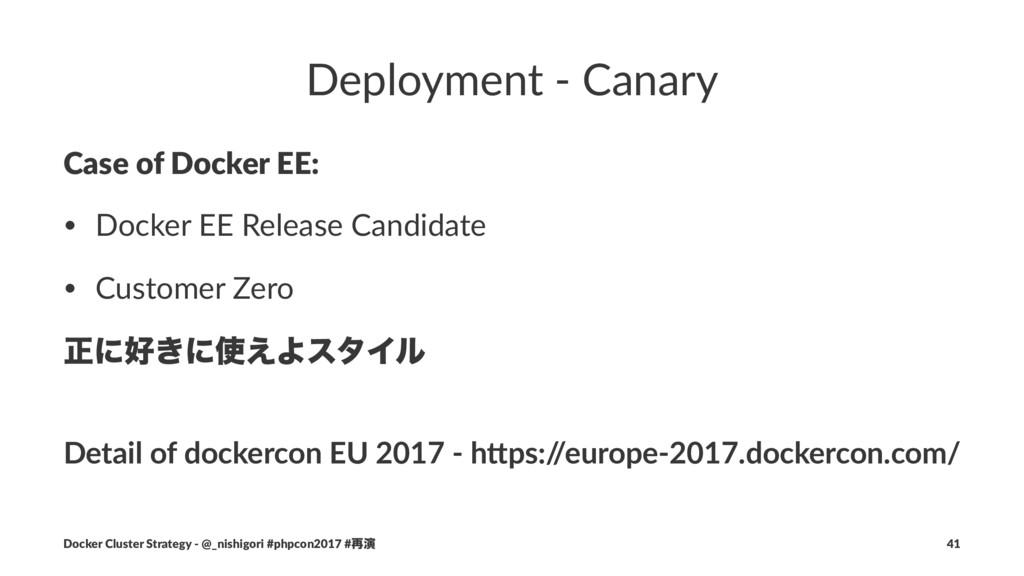 Deployment - Canary Case of Docker EE: • Docker...