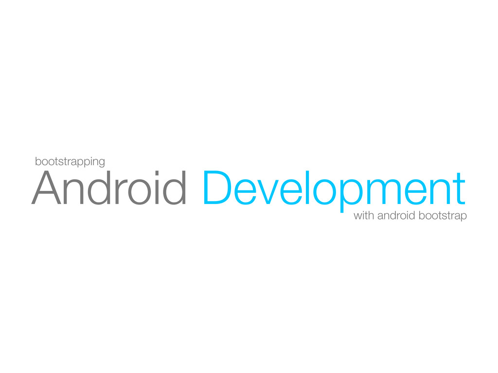 Android Development with android bootstrap boot...