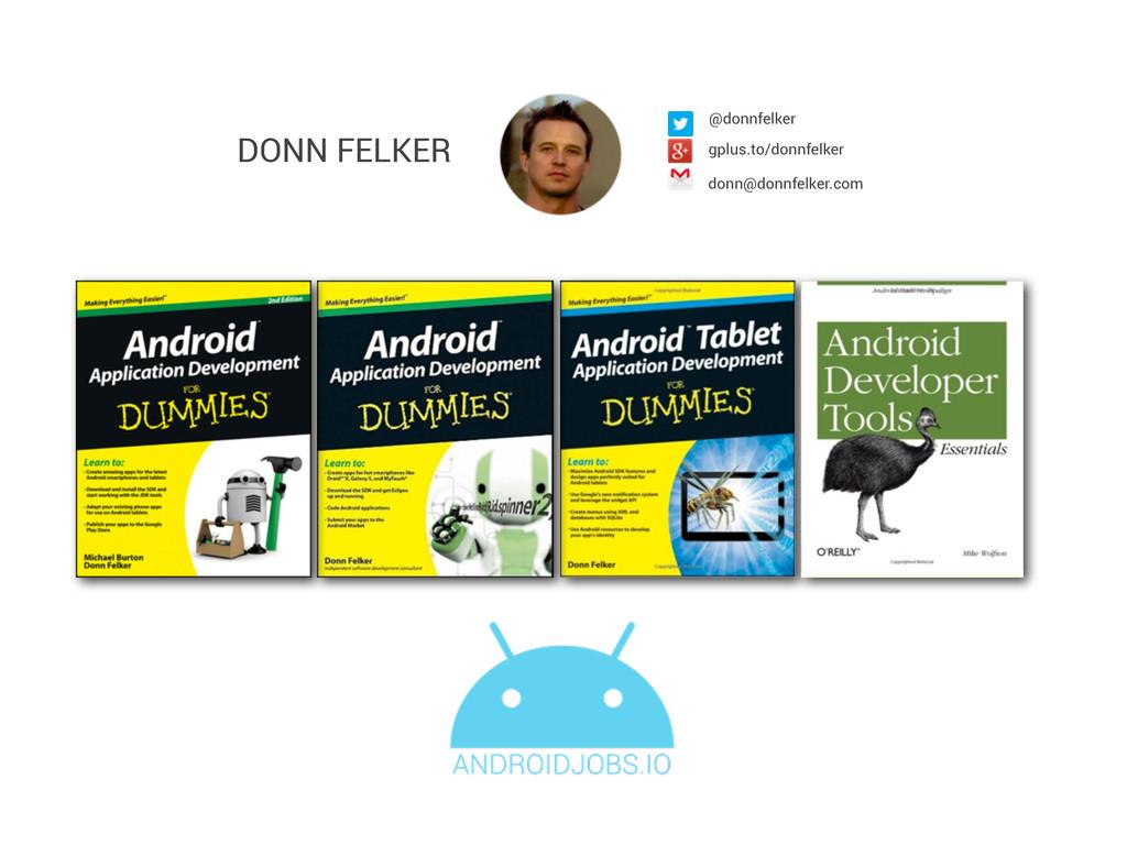 DONN FELKER donn@donnfelker.com @donnfelker gpl...