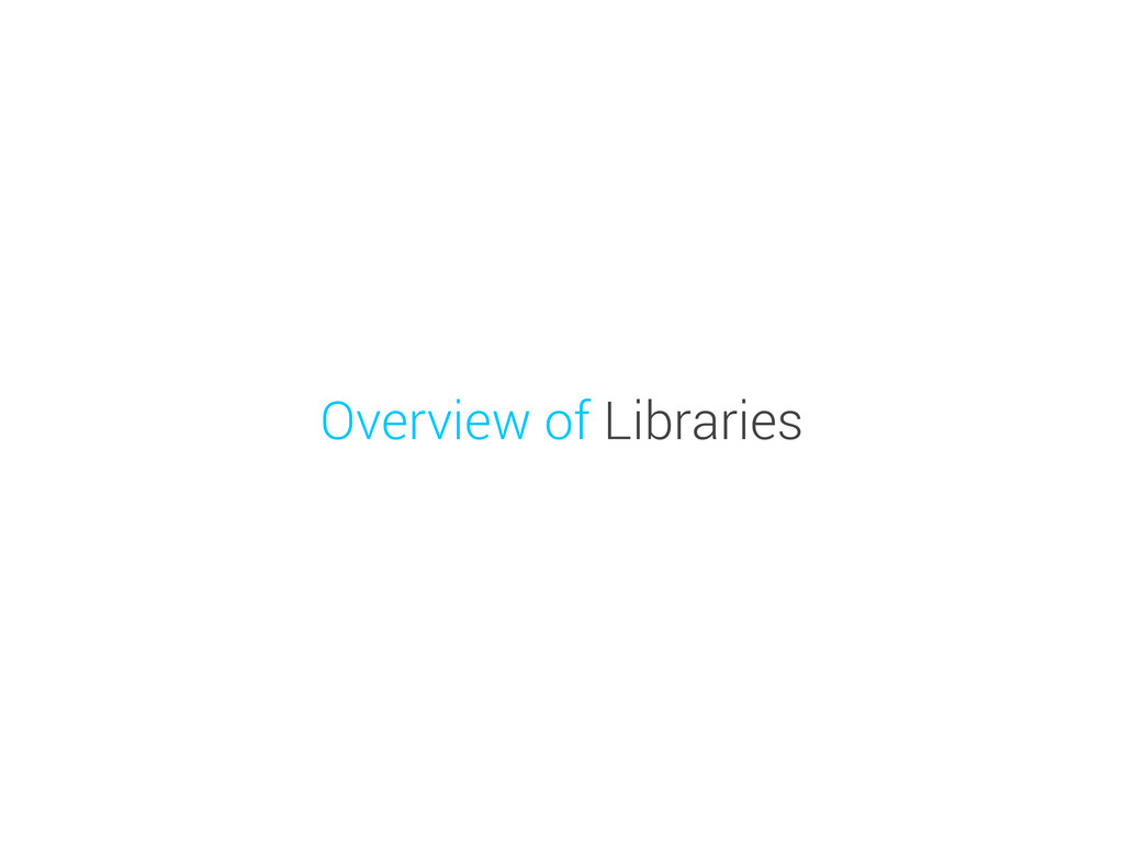Overview of Libraries