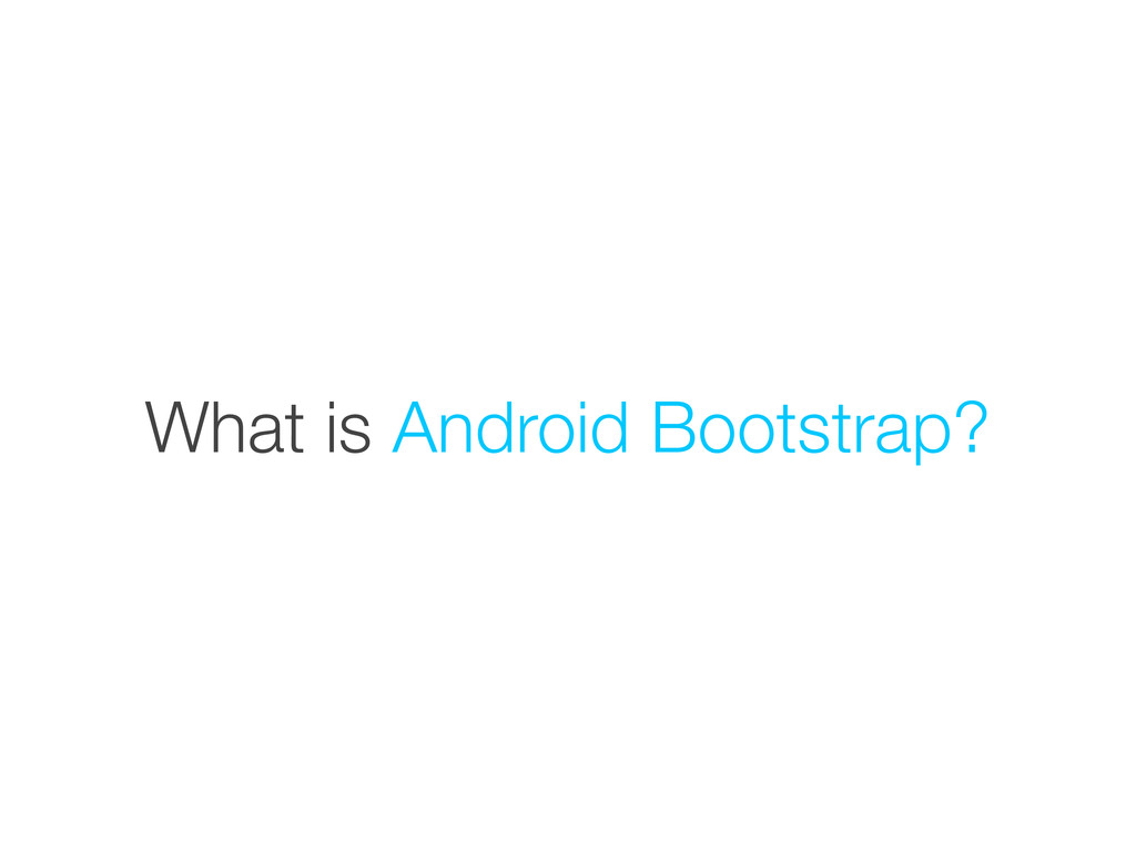 What is Android Bootstrap?