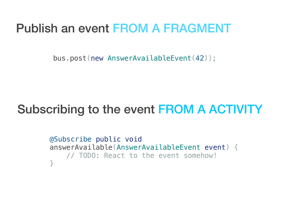 Publish an event FROM A FRAGMENT bus.post(new A...