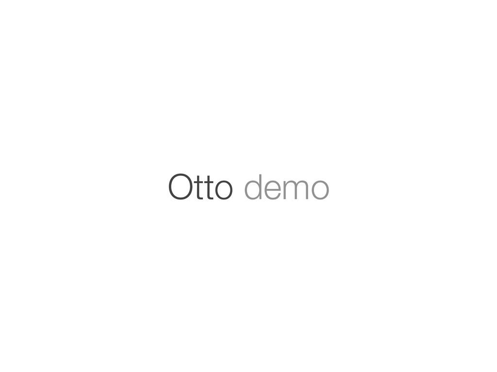 Otto demo