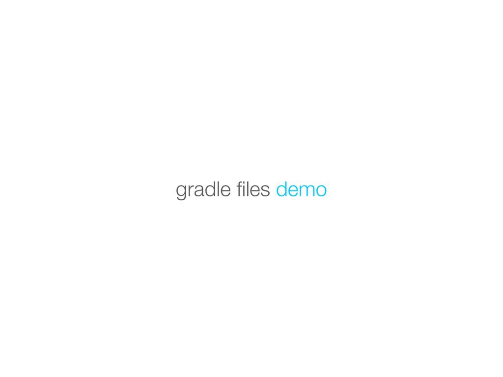 gradle files demo