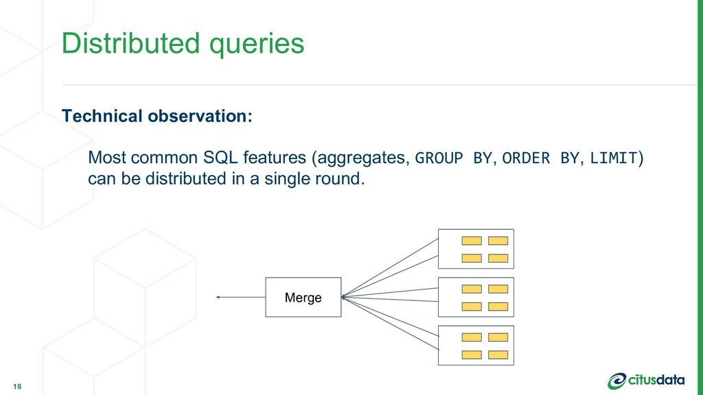 Distributed queries Technical observation: Most...