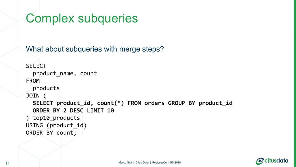 Complex subqueries What about subqueries with m...
