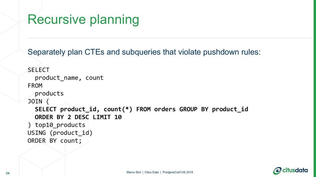Recursive planning Separately plan CTEs and sub...