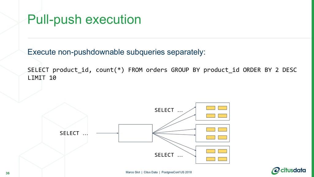 Pull-push execution Execute non-pushdownable su...