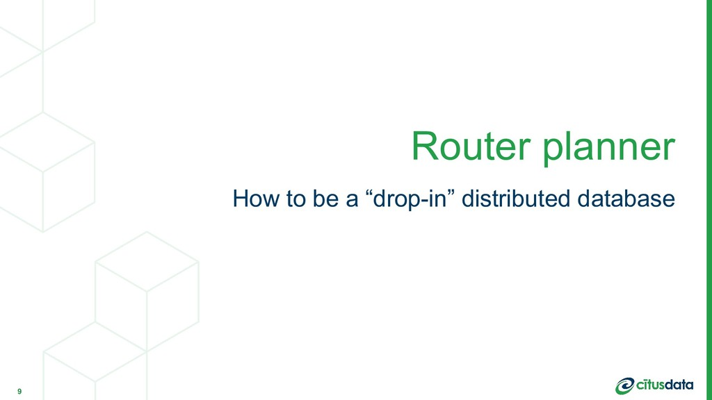 """How to be a """"drop-in"""" distributed database Rout..."""