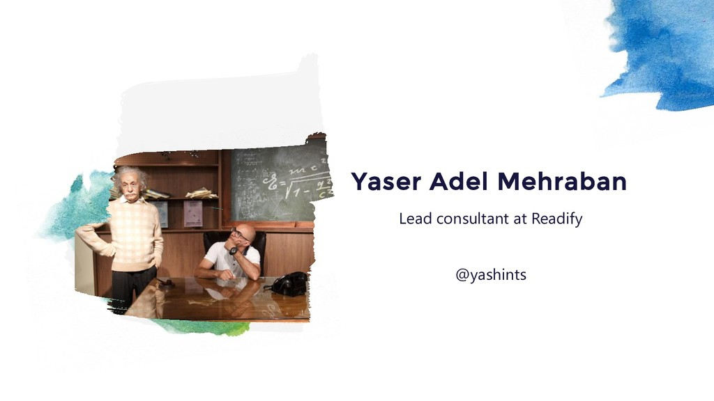 Lead consultant at Readify Yaser Adel Mehraban ...