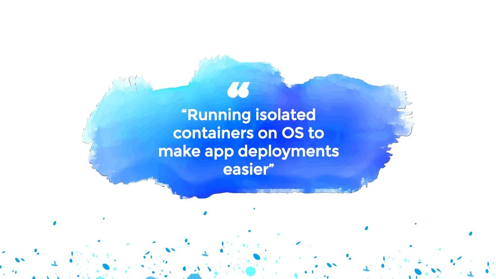 """Running isolated containers on OS to make app ..."