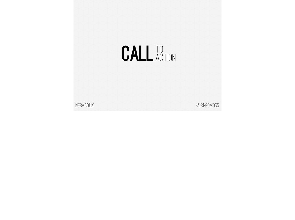 @ringomoss CALL TO ACTION nerv.co.uk
