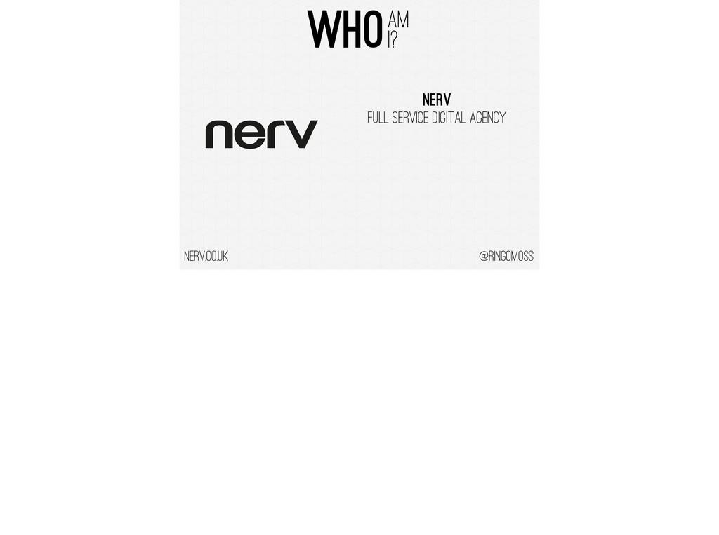 @ringomoss nerv.co.uk Nerv FULL SERVICE DIGITAL...