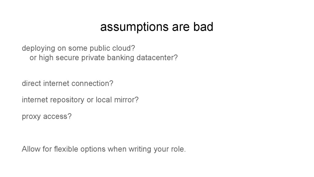 assumptions are bad deploying on some public cl...