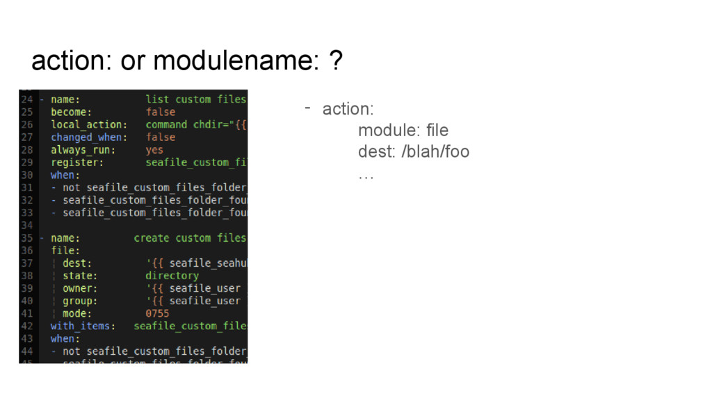 action: or modulename: ? - action: module: file...