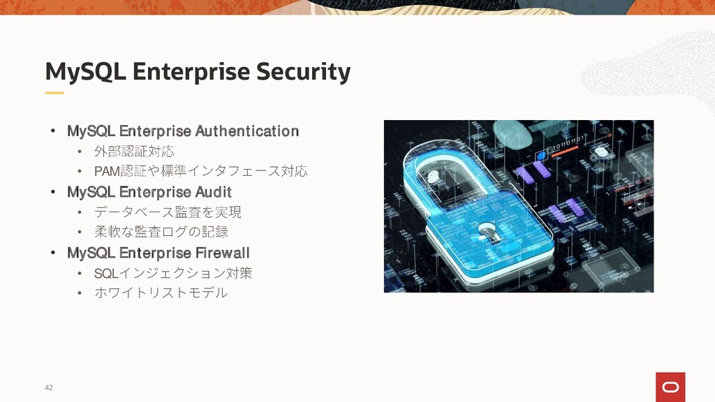 42 MySQL Enterprise Security • MySQL Enterprise...