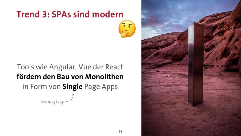 Trend 3: SPAs sind modern 12  Tools wie Angular...