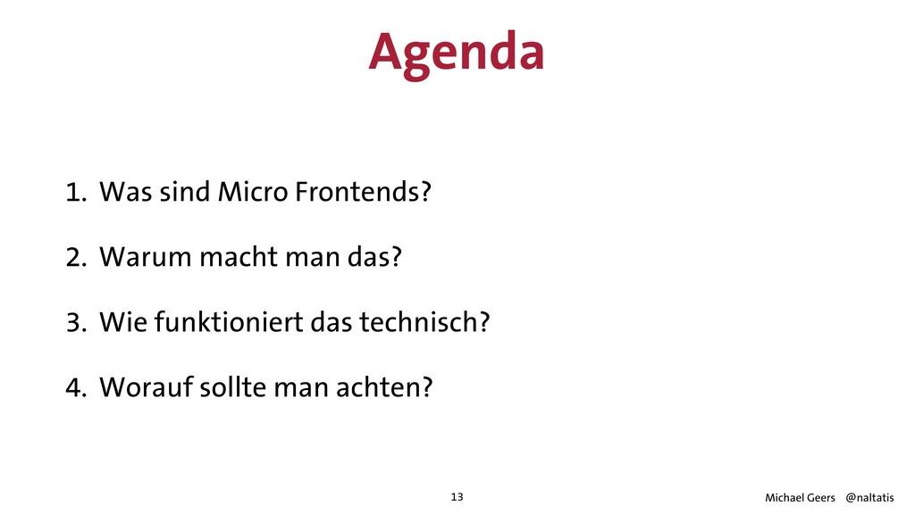 Agenda 1. Was sind Micro Frontends?   2. Warum ...