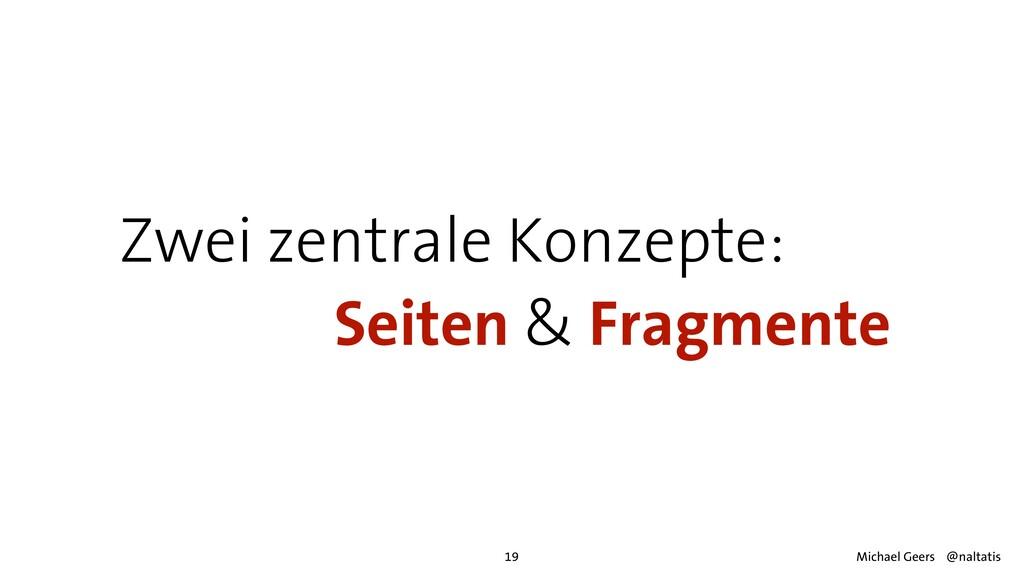 Zwei zentrale Konzepte:   Seiten & Fragmente 19...