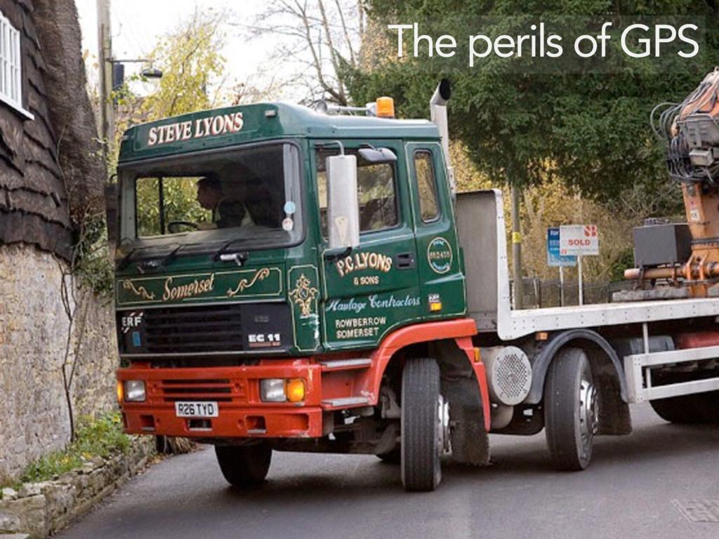 The perils of GPS