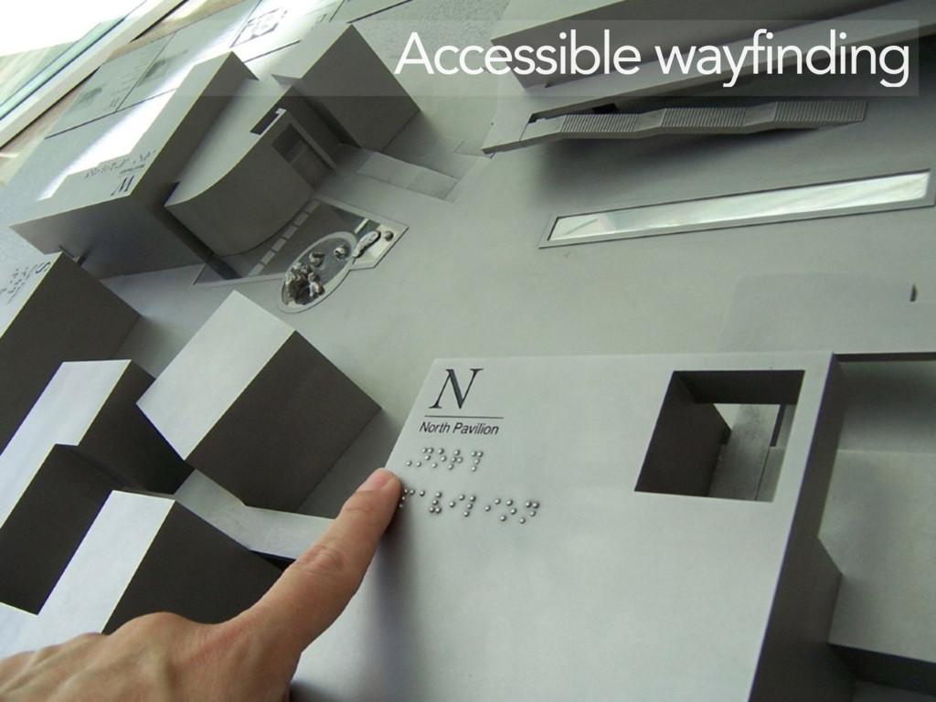 Accessible wayfinding