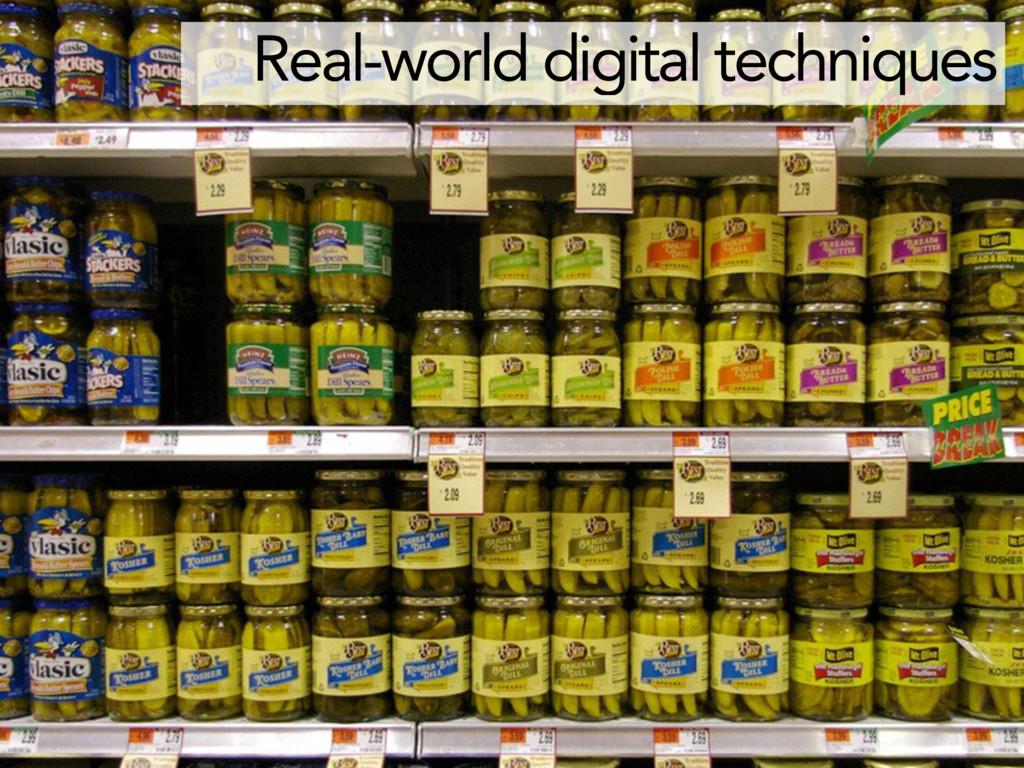 Real-world digital techniques