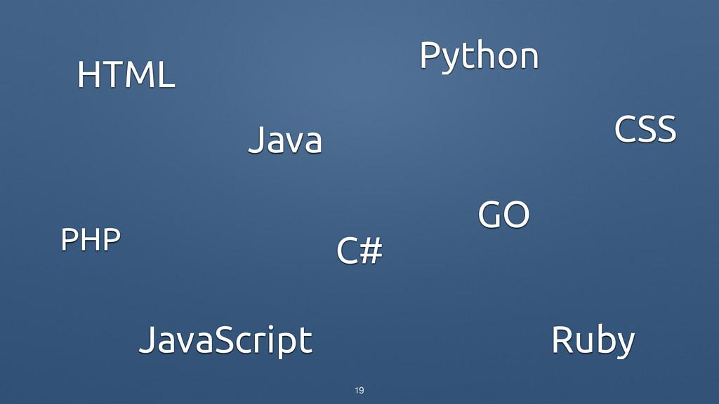 PHP JavaScript Python HTML Ruby Java CSS GO C# ...