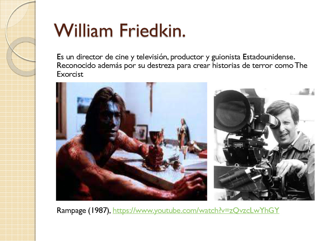 William Friedkin. Es un director de cine y tele...