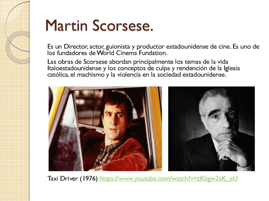 Martin Scorsese. Es un Director, actor, guionis...