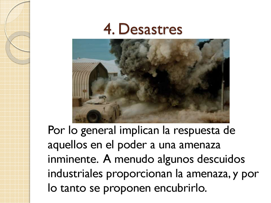 4. Desastres Por lo general implican la respues...