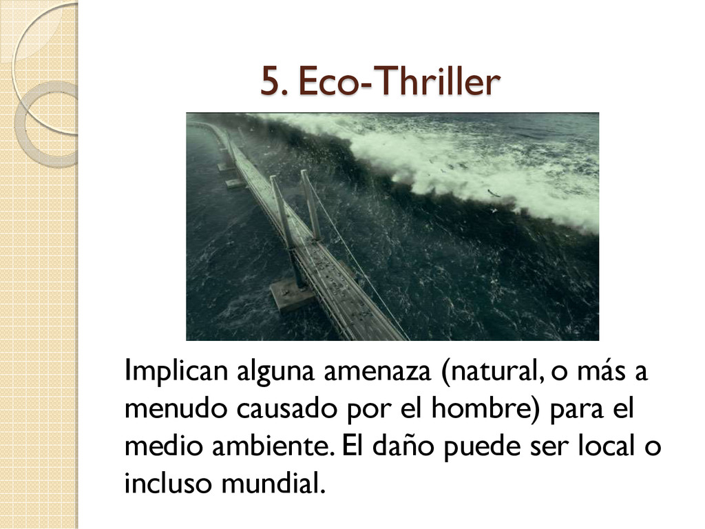 5. Eco-Thriller Implican alguna amenaza (natura...