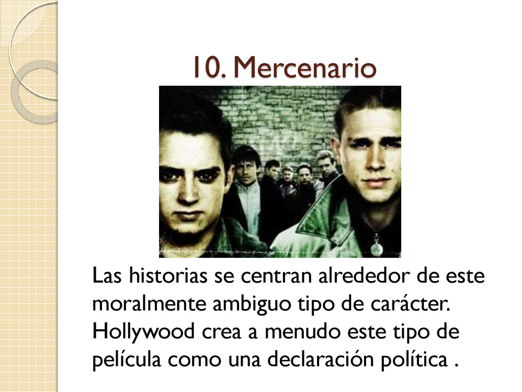 10. Mercenario Las historias se centran alreded...