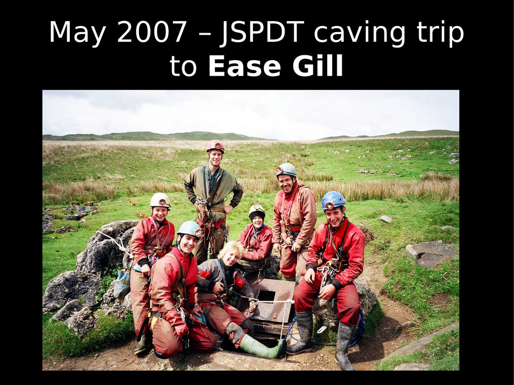 May 2007 – JSPDT caving trip to Ease Gill