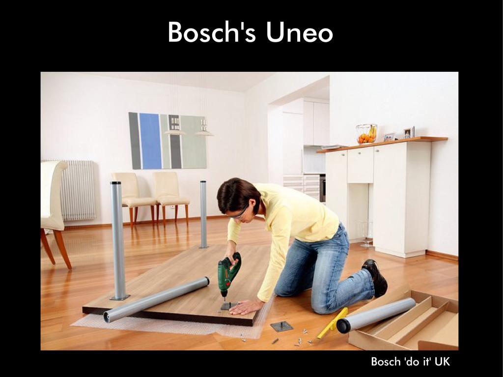 Bosch's Uneo Bosch 'do it' UK