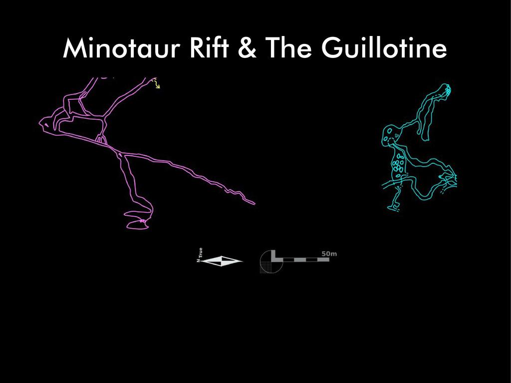 Minotaur Rift & The Guillotine