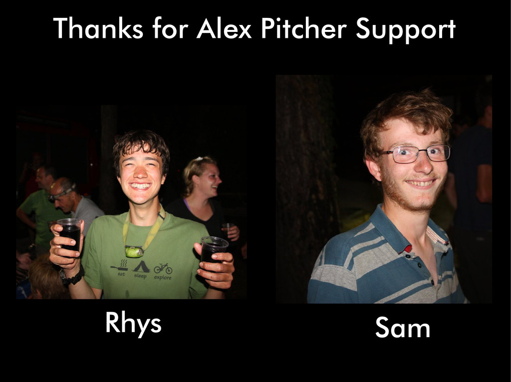 Thanks for Alex Pitcher Support Rhys Sam