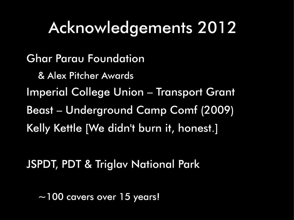 Acknowledgements 2012 Ghar Parau Foundation & A...